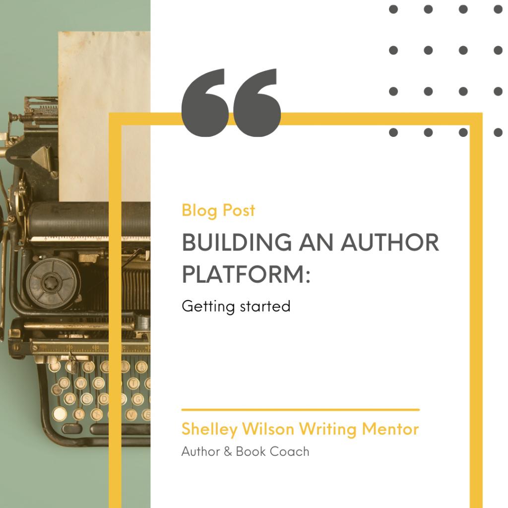 Building an author platform | authors | shelley wilson author