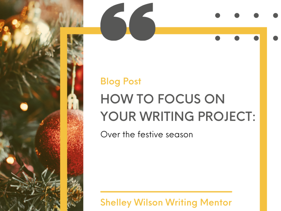 How to focus on your writing projects at Christmas