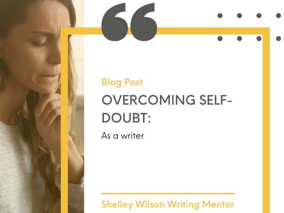 Overcoming self-doubt   writing tips  