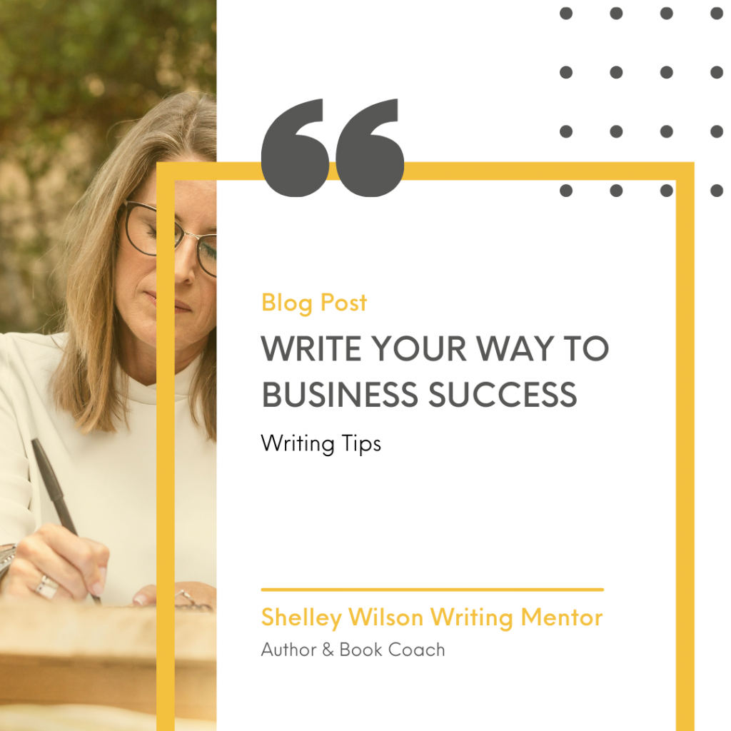 Write your way to business success | writing tips