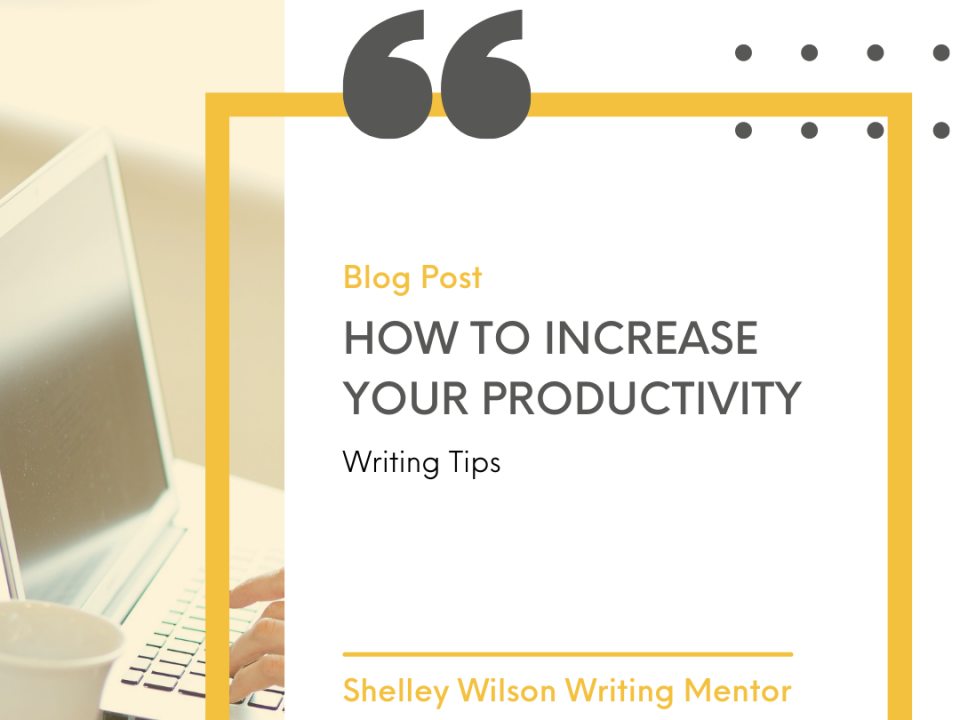 How to increase your productivity | writing tips