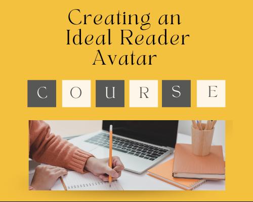 Creating an Ideal Reader Avatar