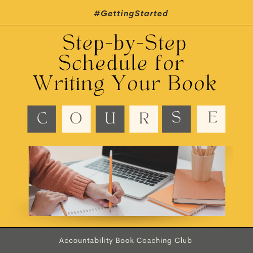 Step by Step Schedule for Writing Your Book